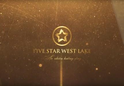 Five Star West Lake - An Nhiên Hưởng Sống