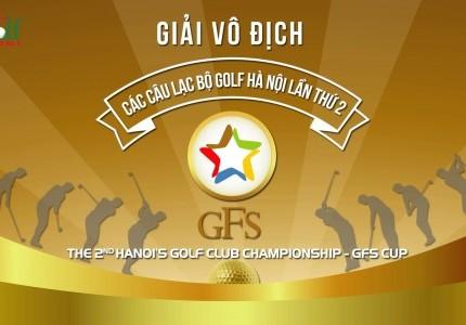 GIẢI VÔ ĐỊCH CÁC CÂU LẠC BỘ GOLF HÀ NỘI LẦN THỨ 2 - GFS CUP - 28/07/2018